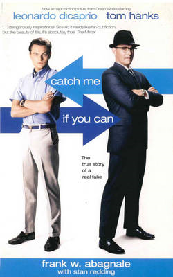 Catch Me If You Can: The True Story of a Real Fake (BOK)
