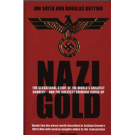 Nazi Gold: The Sensational Story of the World's Greatest Robbery - And the Greatest Criminal Cover-u (BOK)