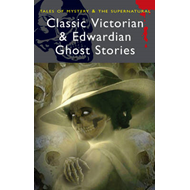 Classic Victorian & Edwardian Ghost Stories (BOK)