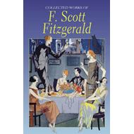 The Collected Works of F. Scott Fitzgerald (BOK)