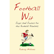 Football Wit: Quips and Quotes for the Football Fanatic (BOK)