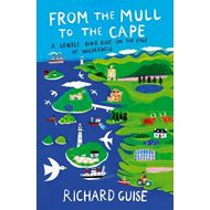 From the Mull to the Cape: A Gentle Bike Ride on the Edge of Wilderness (BOK)