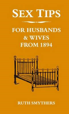Sex Tips for Husbands and Wives from 1894 (BOK)