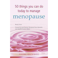 50 Things You Can Do Today to Manage the Menopause (BOK)