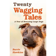 Twenty Wagging Tales: Our Year of Rehoming Orphaned Dogs (BOK)