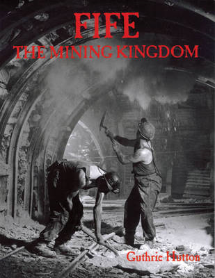 Fife, the Mining Kingdom (BOK)
