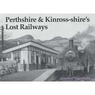 Perthshire and Kinross-shire's Lost Railways (BOK)