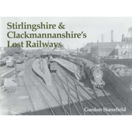 Stirlingshire and Clackmannanshire's Lost Railways (BOK)