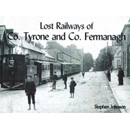 Lost Railways of Co.Tyrone and Co.Fermanagh (BOK)