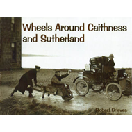 Wheels Around Caithness and Sutherland (BOK)