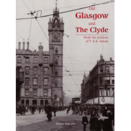 Old Glasgow and The Clyde: From the Archives of T. and R. Annan (BOK)