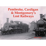 Pembroke, Cardigan and Montgomery's Lost Railways (BOK)