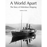A World Apart: The Story of Hebridean Shipping (BOK)