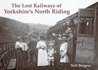 Lost Railways of Yorkshire's North Riding (BOK)