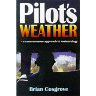 Pilot's Weather: The Commonsense Approach to Meteorology (BOK)