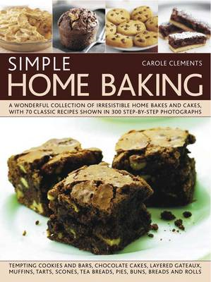 Simple Home Baking: A Wonderful Collection of Irrestible Home Bakes and Cakes, with 70 Classic Recip (BOK)