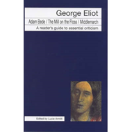 "George Eliot: ""Adam Bede"", ""Mill on the Floss"", ""Middlemarch"" (BOK)"