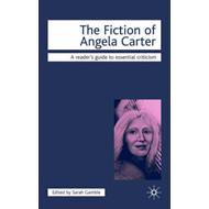 The Fiction of Angela Carter (BOK)