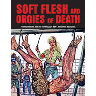 Soft Flesh and Orgies of Death (BOK)