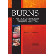 Burns: A Practical Approach to Immediate Treatment and Long Term Care (BOK)