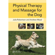 Physical Therapy and Massage for the Dog (BOK)