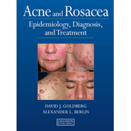 Acne and Rosacea: Epidemiology, Diagnosis and Treatment (BOK)