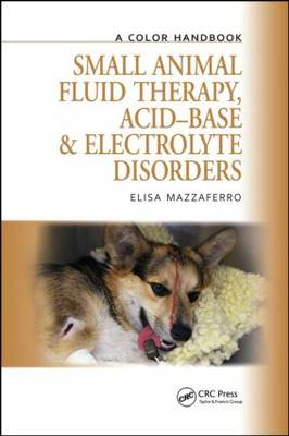 Small Animal Fluid Therapy, Acid-base and Electrolyte Disord (BOK)