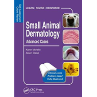 Small Animal Dermatology: Advanced Cases (BOK)