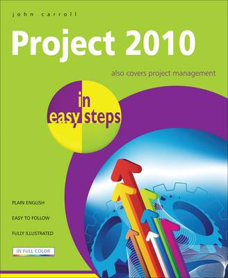 Project 2010 In Easy Steps: Also Covers Project Management (BOK)
