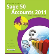 Sage 50 Accounts 2011 In Easy Steps: Written for Non-Accountants: 2011 (BOK)