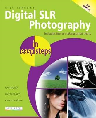 Digital SLR Photography in Easy Steps: Includes Tips on Taking Great Shots (BOK)