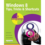 Windows 8 Tips, Tricks & Shortcuts in Easy Steps (BOK)