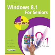 Windows 8.1 for Seniors in Easy Steps (BOK)