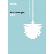 Design Museum How to Design a Light (BOK)
