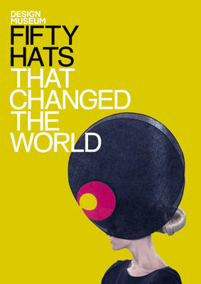 Fifty Hats That Changed the World (BOK)