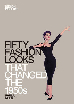 Fifty Fashion Looks That Changed the 1950s (BOK)