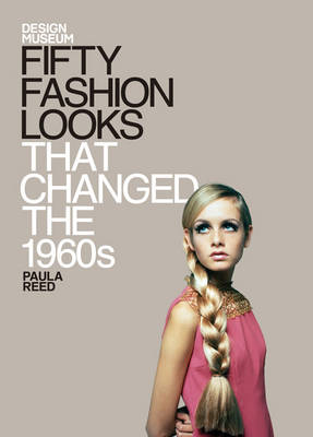Fifty Fashion Looks That Changed the World (1960s) (BOK)
