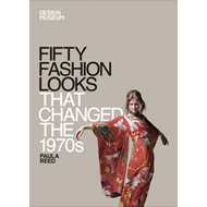 Fifty Fashion Looks That Changed the 1970s (BOK)