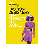 Fifty Fashion Designers That Changed the World (BOK)