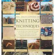 The Encyclopedia of Knitting Techniques: A Step-by-step Visual Dictionary to Over 200 Stiches and Ho (BOK)