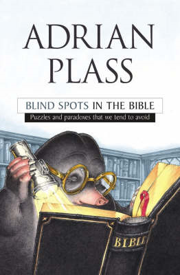 Blind Spots in the Bible: Puzzles and Paradoxes That We Tend to Avoid (BOK)