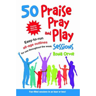 50 Praise, Pray and Play Sessions (BOK)