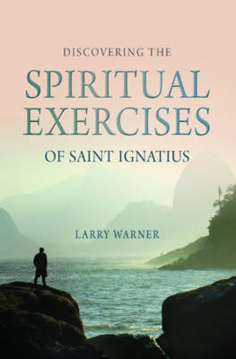 Discovering the Spiritual Exercises of Saint Ignatius (BOK)