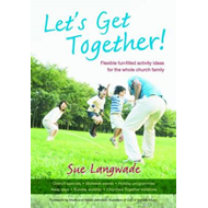 Let's Get Together!: Flexible Fun-filled Activity Ideas for the Whole Church Family (BOK)