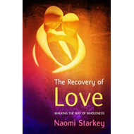 The Recovery of Love: Walking the Way to Wholeness (BOK)