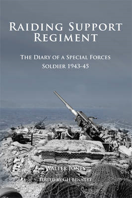 Raiding Support Regiment: The Diary of a Special Forces Soldier 1943-45 (BOK)