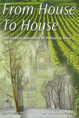 From House to House: The Endless Adventure of Politics and Wine (BOK)
