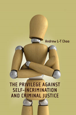 Privilege Against Self-incrimination and Criminal Justice (BOK)