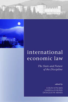 International Economic Law: The State and Future of the Discipline (BOK)