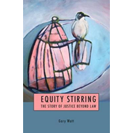 Equity Stirring: The Story of Justice Beyond Law (BOK)